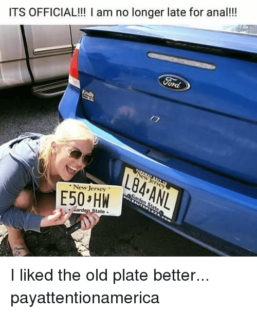 Memes, New Jersey, and Old: ITS OFFICIAL!! am no longer late for ana!!!  L84 ANL  erscy  New Jersey  tate. I liked the old plate better... payattentionamerica