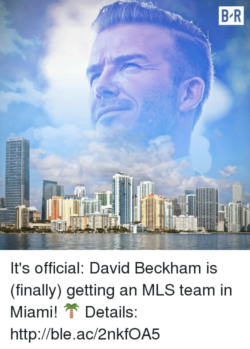 David Beckham: It's official: David Beckham is (finally) getting an MLS team in Miami! 🌴  Details: http://ble.ac/2nkfOA5