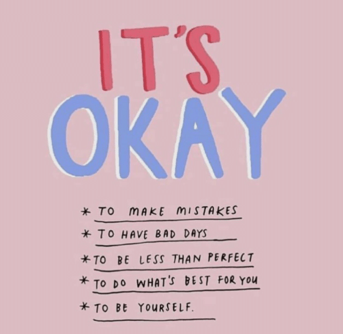 Days To: ITS  OKAY  * To mAKE MISTAKES  TO HAVE BAD DAYS  TO BE LESS THAN PERFECT  To DO WHATs BEST FOR You  TO Bt YOURSELF