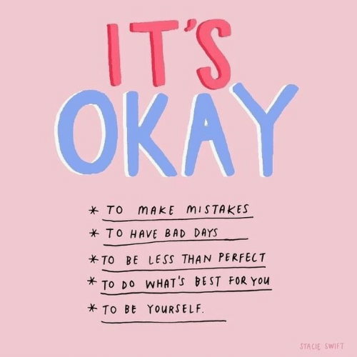 Days To: ITS  OKAY  * TO MAKE MISTAKES  x TO HAVE BAD DAYS  TO BE LESS THAN PERFECT  TO DO WHAT'S BEST FOR You  TO BE YOURSELF  TACIE SWIFT
