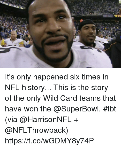 Memes, Nfl, and Tbt: It's only happened six times in NFL history...  This is the story of the only Wild Card teams that have won the @SuperBowl. #tbt (via @HarrisonNFL + @NFLThrowback) https://t.co/wGDMY8y74P