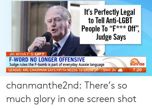 """Anti Lgbt: It's Perfectly Legal  to Tell Anti-LGBT  People To """"F*** Off"""",  Judge Says  """"k*ik  WHAT'S UP?  F-WORD NO LONGER OFFENSIVE  Judge rules the F-bomb is part of everyday Aussie language  LEAGUE: ARL CHAIRMAN SAYS FIFITA NEEDS TO GROW UP DAR 34。  Sunrise  7.26 chanmanthe2nd:  There's so much glory in one screen shot"""