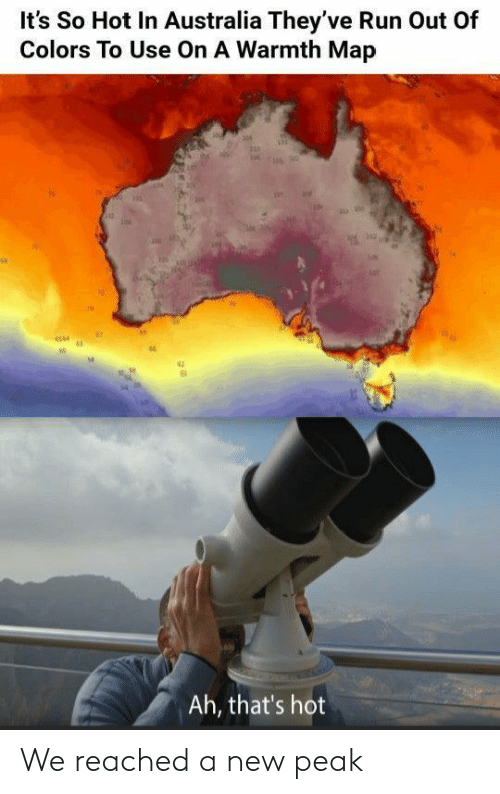 colors: It's So Hot In Australia They've Run Out Of  Colors To Use On A Warmth Map  Ah, that's hot We reached a new peak