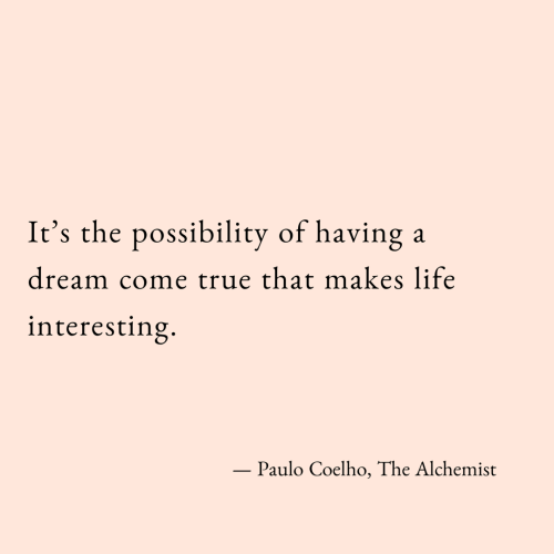 Life, True, and Paulo Coelho: It's the possibility of having  dream come true that makes life  interesting.  - Paulo Coelho, The Alchemist