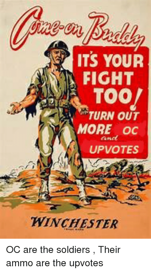 Soldiers, History, and Fight: ITS YOUR  FIGHT  TO0/  TURN OUT  MORE oc  UPVOTES  WINCHESTER