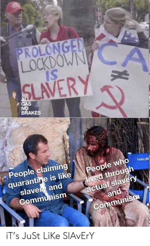 Just Like: iT's JuSt LiKe SlAvErY