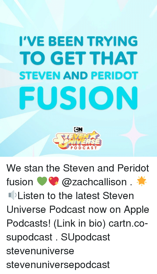 fusion: I'VE BEEN TRYING  TO GET THAT  STEVEN AND PERIDO  FUSION  CN  NIVERSE  PODCAST We stan the Steven and Peridot fusion 💚💖 @zachcallison . 🌟🔉Listen to the latest Steven Universe Podcast now on Apple Podcasts! (Link in bio) cartn.co-supodcast . SUpodcast stevenuniverse stevenuniversepodcast