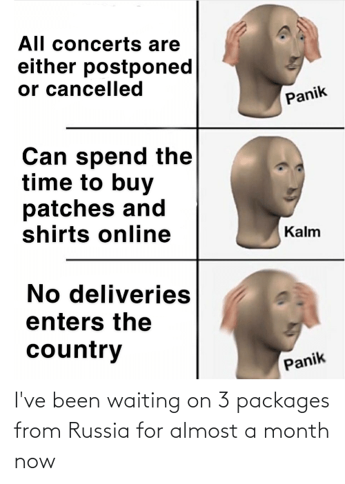 packages: I've been waiting on 3 packages from Russia for almost a month now