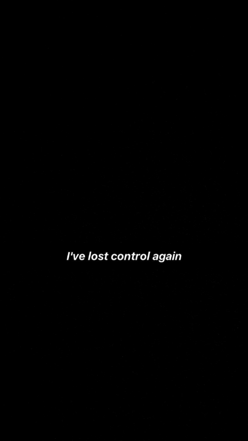 Control, Lost, and  Again: I've lost control again