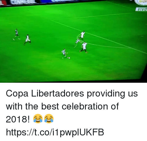 Soccer, Best, and Copa Libertadores: IVO Copa Libertadores providing us with the best celebration of 2018! 😂😂 https://t.co/i1pwplUKFB