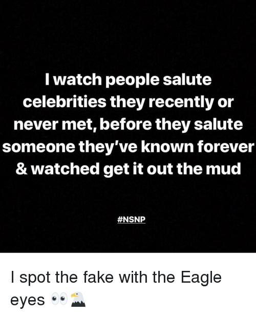 the eagle: Iwatch people salute  celebrities they recently or  never met, before they salute  someone they've known forever  & watched get it out the mud  I spot the fake with the Eagle eyes 👀🦅