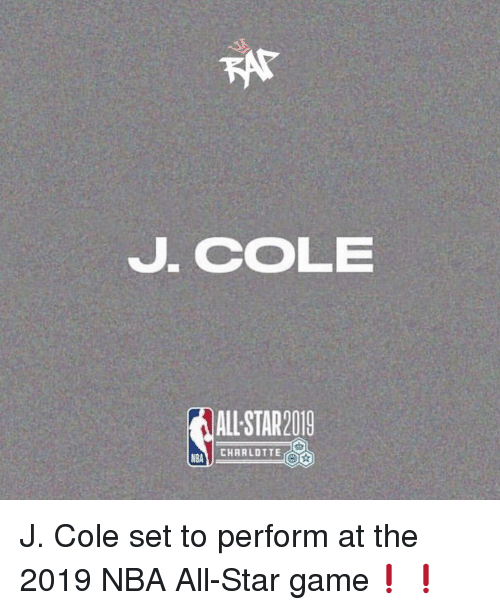 NBA All-Star Game: J. CoLE  ALL STAR2019  CHARLOTTE  NBA J. Cole set to perform at the 2019 NBA All-Star game❗️❗️