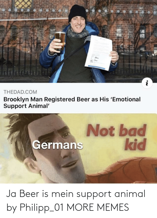 mein: Ja Beer is mein support animal by Philipp_01 MORE MEMES