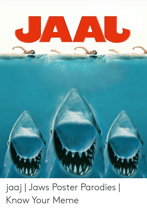 Jaws Poster: jaaj | Jaws Poster Parodies | Know Your Meme