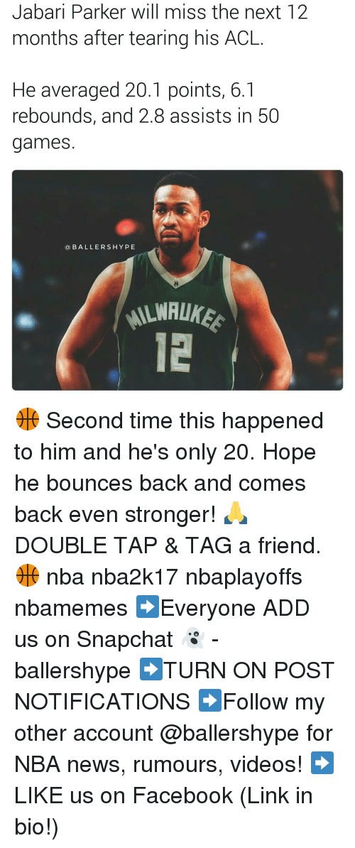 Bounc: Jabari Parker will miss the next 12  months after tearing his ACL  He averaged 20.1 points, 6.1  rebounds, and 2.8 assists in 50  games  a BALLERS HYPE 🏀 Second time this happened to him and he's only 20. Hope he bounces back and comes back even stronger! 🙏 DOUBLE TAP & TAG a friend.🏀 nba nba2k17 nbaplayoffs nbamemes ➡Everyone ADD us on Snapchat 👻 - ballershype ➡TURN ON POST NOTIFICATIONS ➡Follow my other account @ballershype for NBA news, rumours, videos! ➡LIKE us on Facebook (Link in bio!)