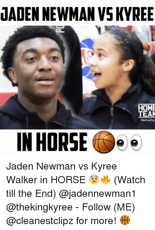 Newman: JADEN NEWMAN VSKYREE  HOME  TEAM  IN HORSE Jaden Newman vs Kyree Walker in HORSE 😨🔥 (Watch till the End) @jadennewman1 @thekingkyree - Follow (ME) @cleanestclipz for more! 🏀