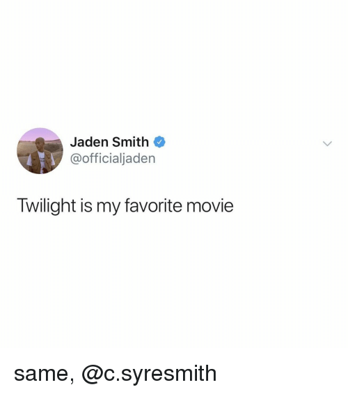 Jaden Smith, Movie, and Twilight: Jaden Smith  @officialjaden  Twilight is my favorite movie same, @c.syresmith