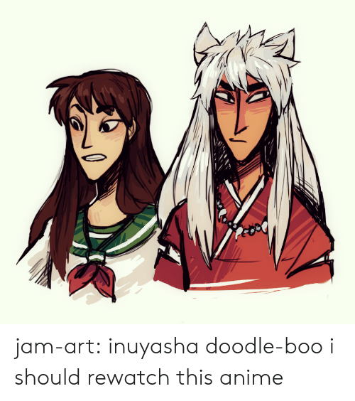 jam: jam-art: inuyasha doodle-boo i should rewatch this anime