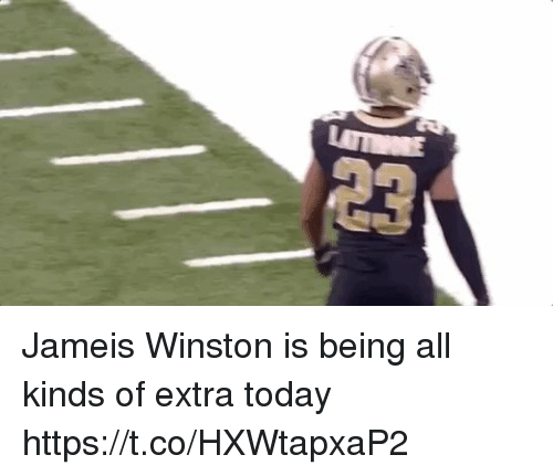 jameis winston: Jameis Winston is being all kinds of extra today  https://t.co/HXWtapxaP2