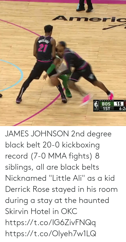 """Rose: JAMES JOHNSON   2nd degree black belt  20-0 kickboxing record (7-0 MMA fights)  8 siblings, all are black belts  Nicknamed """"Little Ali"""" as a kid  Derrick Rose stayed in his room during a stay at the haunted Skirvin Hotel in OKC   https://t.co/IG6ZivFNQq https://t.co/Olyeh7w1LQ"""