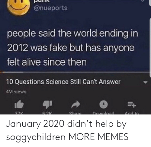 Help: January 2020 didn't help by soggychildren MORE MEMES