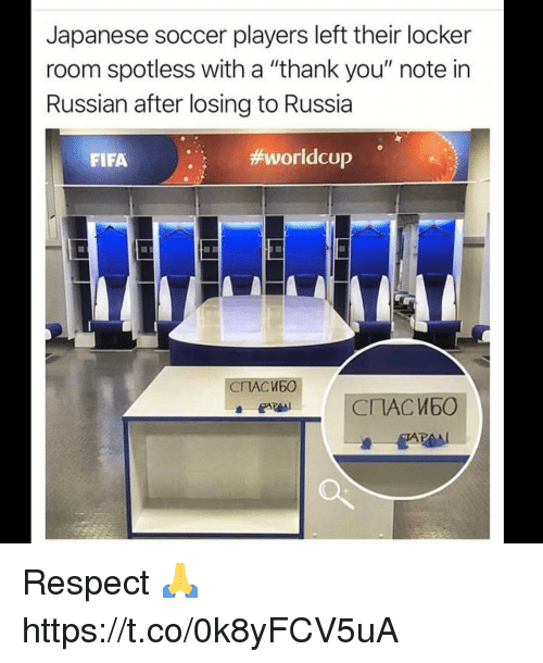 "Fifa, Memes, and Respect: Japanese soccer players left their locker  room spotless with a ""thank you"" note in  Russian after losing to Russia  FIFA  #worldCUP  СПАСИБО  СПАСИБО Respect 🙏 https://t.co/0k8yFCV5uA"