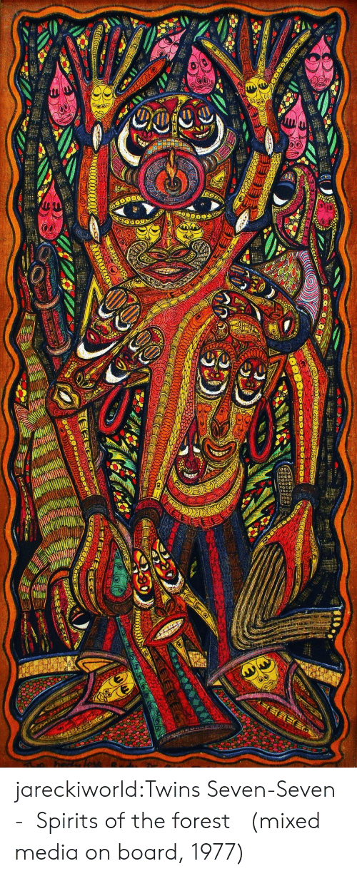 the forest: jareckiworld:Twins Seven-Seven - Spirits of the forest  (mixed media on board, 1977)