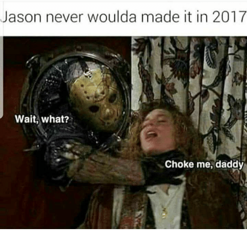 [Image: jason-never-woulda-made-it-in-2017-wait-...466331.png]