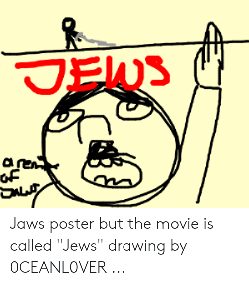 "Jaws Poster: Jaws poster but the movie is called ""Jews"" drawing by 0CEANL0VER ..."