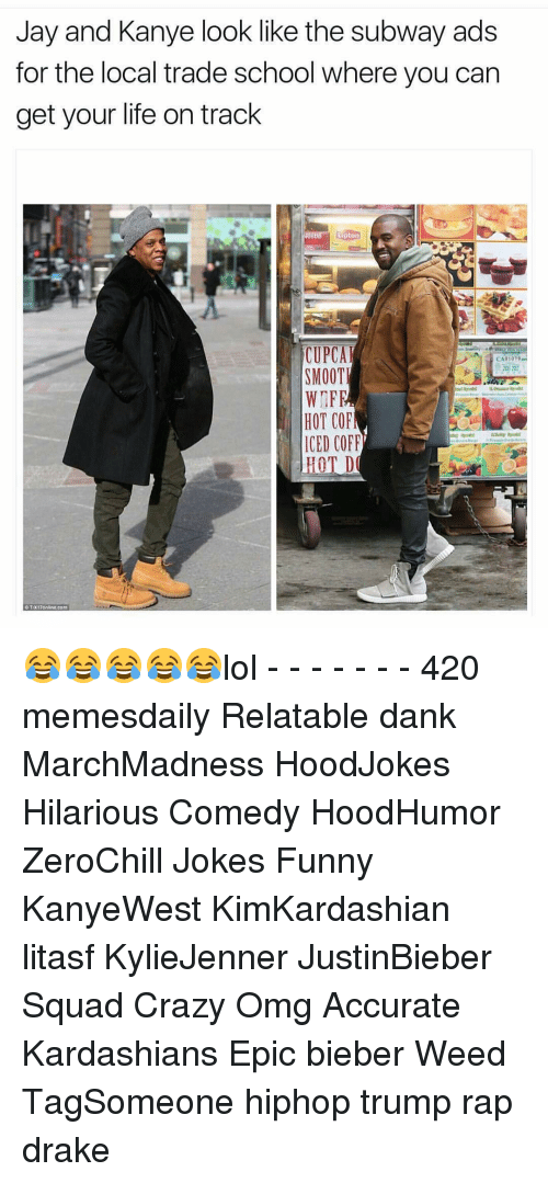Lipton: Jay and Kanye look like the subway ads  for the local trade school where you can  get your life on track  Lipton  CUPCA  CA01079  SMOOT  WnFE  HOT COF  ICED COFF  IT D  OTX17online cam 😂😂😂😂😂lol - - - - - - - 420 memesdaily Relatable dank MarchMadness HoodJokes Hilarious Comedy HoodHumor ZeroChill Jokes Funny KanyeWest KimKardashian litasf KylieJenner JustinBieber Squad Crazy Omg Accurate Kardashians Epic bieber Weed TagSomeone hiphop trump rap drake