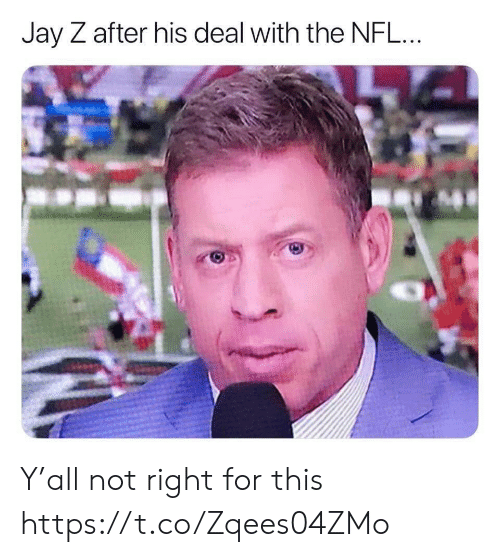 Football, Jay, and Jay Z: Jay Z after his deal with the NFL. Y'all not right for this https://t.co/Zqees04ZMo