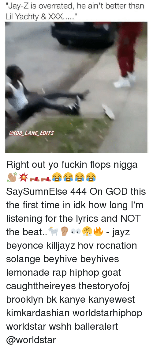 """beyhive: """"Jay-Z is overrated, he ain't better than  CROB LANE EDITS Right out yo fuckin flops nigga 👋🏽💥👡👡😂😂😂😂 SaySumnElse 444 On GOD this the first time in idk how long I'm listening for the lyrics and NOT the beat..🐐👂🏽👀😤🔥 - jayz beyonce killjayz hov rocnation solange beyhive beyhives lemonade rap hiphop goat caughttheireyes thestoryofoj brooklyn bk kanye kanyewest kimkardashian worldstarhiphop worldstar wshh balleralert @worldstar"""