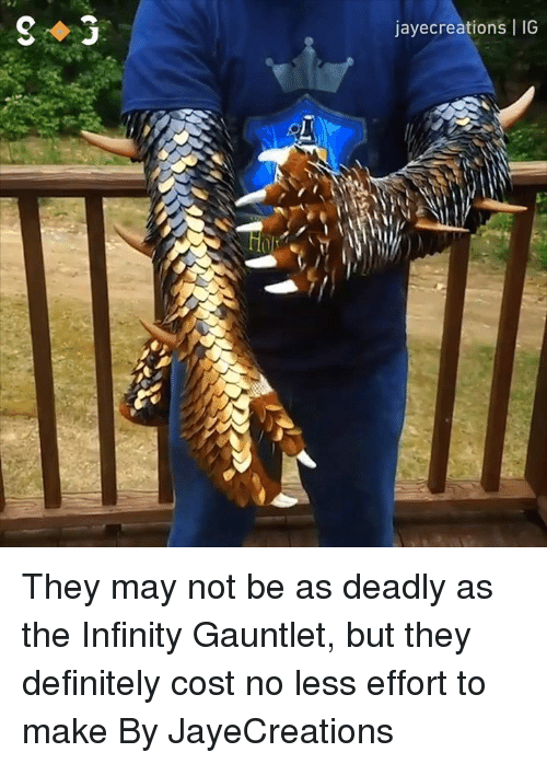 Dank, Definitely, and Infinity: jayecreations IG  il They may not be as deadly as the Infinity Gauntlet, but they definitely cost no less effort to make  By JayeCreations