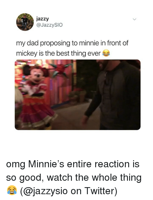 proposing: jazzy  @JazzySIO  my dad proposing to minnie in front of  mickey is t  he best thing ever omg Minnie's entire reaction is so good, watch the whole thing 😂 (@jazzysio on Twitter)