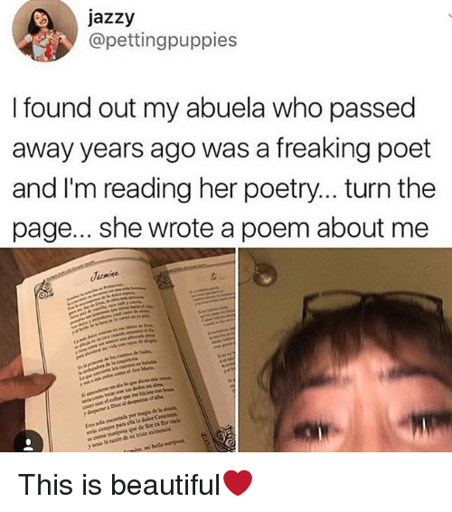 Beautiful, Tumblr, and Poetry: jazzy  @pettingpuppies  I found out my abuela who passed  away years ago was a freaking poet  and I'm reading her poetry... .turn the  page... she wrote a poem about me This is beautiful❤️