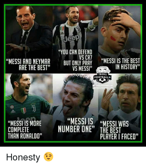 """Football, Memes, and Troll: Jeep  """"YOU CAN DEFEND  VS CR7  LPANES IS THE BEST  ARE THE BEST""""  VS MESSI""""  IN HISTORY""""  TROLL  FOOTBALL  TROLLFOOTRALL.HD  TROLLFOOTRALL HD  """"MESSITEMORE  """"MESSI IS,  NUMBERONE""""  """"MESSIWAS  15  COMPLETE  THAN RONALDO""""  FACED""""  PLAYER I FACED"""" Honesty 😉"""