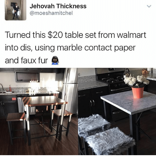 jehovah: Jehovah Thickness  @moeshamitchel  Turned this $20 table set from walmart  into dis, using marble contact paper  and faux fur