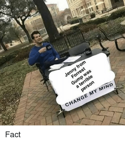 Forrest Gump: Jenny fron  was  a terrible  person  Forrest  Gump  CHANGE MY MIND Fact