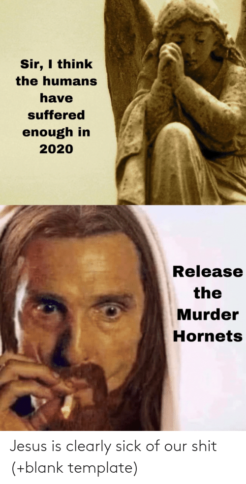 template: Jesus is clearly sick of our shit (+blank template)