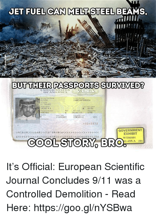 survivalism: JET FUEL CAN MELT STEEL BEAMS  BUT THEIR PASSPORTS SURVIVED?  Control Numbe  20003267080204  RIYADH  Visa Type icla  SATAM MA  Passport Number  Nationally  SARB  B559583  M 28JUN1976  Expiration Dato  21NOV2000  20 Nov 2002  001  402 40372  GOVERNMENT  EXHIBIT  B 5 59 583 SAU 606 28 3MO 01 121 5B3 102 D 9 B09 D 742 00  WT00001  COOL STORY  BRO%  91-455-A It's Official: European Scientific Journal Concludes 9/11 was a Controlled Demolition - Read Here: https://goo.gl/nYSBwa