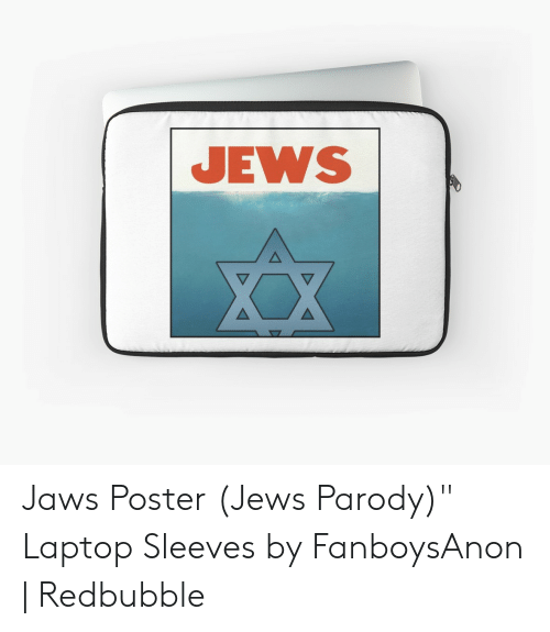 "Jaws Poster: JEWS Jaws Poster (Jews Parody)"" Laptop Sleeves by FanboysAnon 