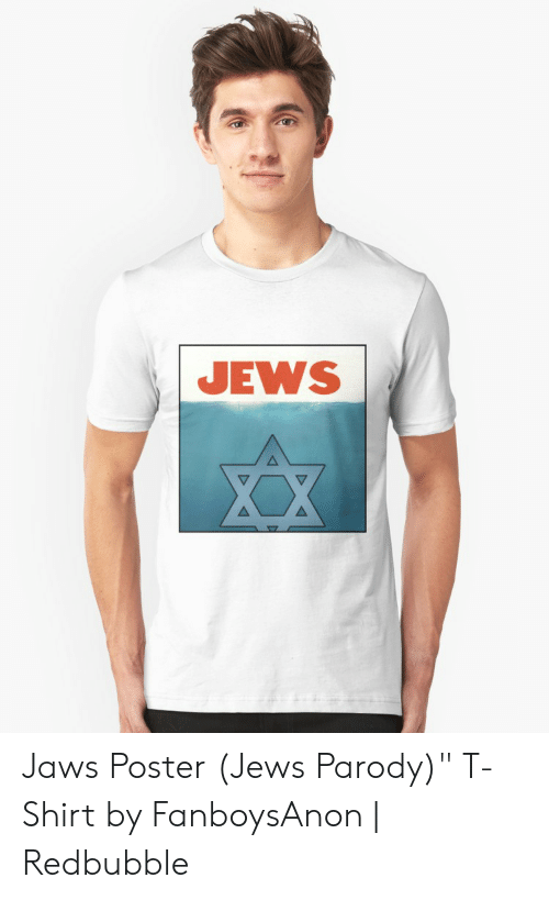 "Jaws Poster: JEWS Jaws Poster (Jews Parody)"" T-Shirt by FanboysAnon 