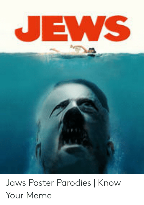 Jaws Poster: JEWS Jaws Poster Parodies | Know Your Meme