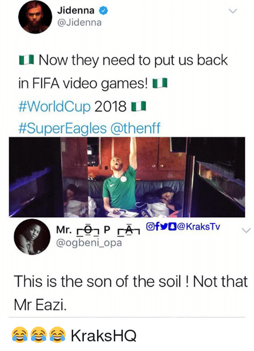 Opa: Jidenna  @Jidenna  I Now they need to put us back  in FIFA video games! II  #WorldCup 2018 U  #SuperEagles @thenff  Mr.re-P「幻回fyO@kraksTv  @ogbeni_opa  This is the son of the soil ! Not that  Mr Eazi 😂😂😂 KraksHQ