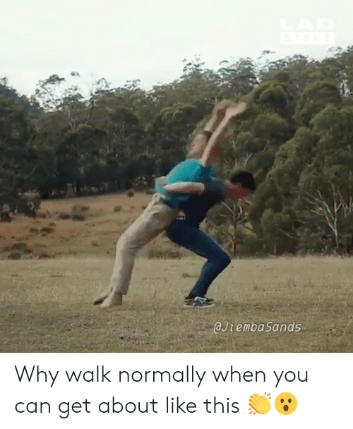 Dank, 🤖, and Can: JiembaSands Why walk normally when you can get about like this 👏😮