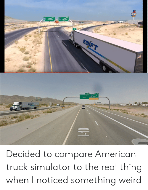 Kerr: Jimmie Kerr Bivd san Diego Decided to compare American truck simulator to the real thing when I noticed something weird