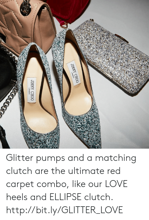 glitter: JIMMY CHOO Glitter pumps and a matching clutch are the ultimate red carpet combo, like our LOVE heels and ELLIPSE clutch.  http://bit.ly/GLITTER_LOVE
