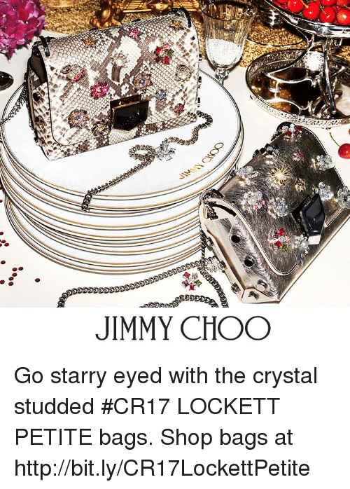 lockett: JIMMY CHOO Go starry eyed with the crystal studded #CR17 LOCKETT PETITE bags.  Shop bags at http://bit.ly/CR17LockettPetite