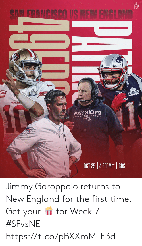 for the first time: Jimmy Garoppolo returns to New England for the first time. Get your 🍿 for Week 7. #SFvsNE https://t.co/pBXXmMLE3d