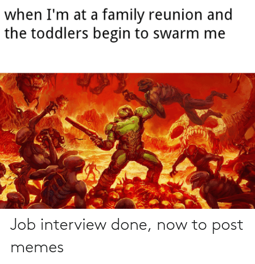 Job interview: Job interview done, now to post memes